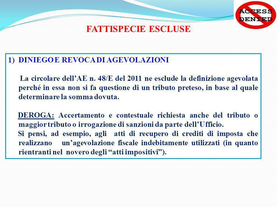 FATTISPECIE ESCLUSE DINIEGO E REVOCA DI AGEVOLAZIONI