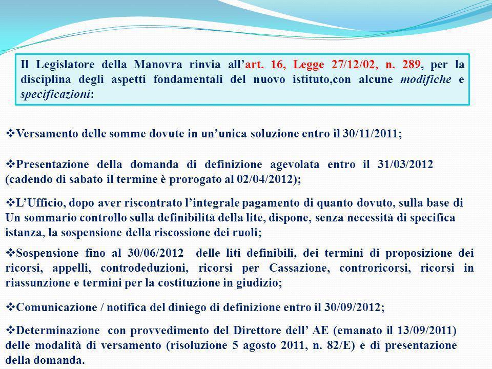 Il Legislatore della Manovra rinvia all'art. 16, Legge 27/12/02, n