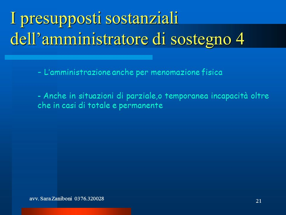 I presupposti sostanziali dell'amministratore di sostegno 4