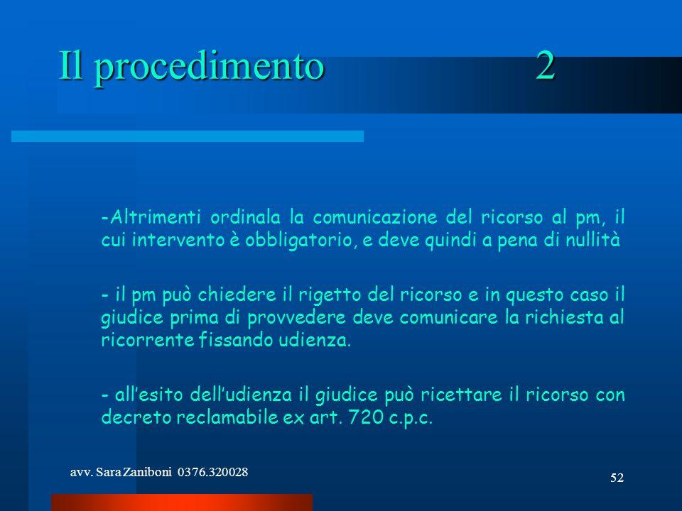 Il procedimento 2 Altrimenti ordinala la comunicazione del ricorso al pm, il cui intervento è obbligatorio, e deve quindi a pena di nullità.