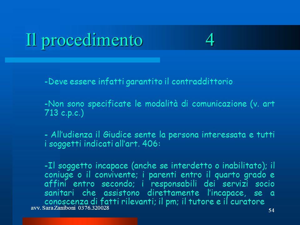 Il procedimento 4 Deve essere infatti garantito il contraddittorio