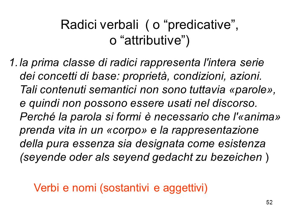 Radici verbali ( o predicative , o attributive )