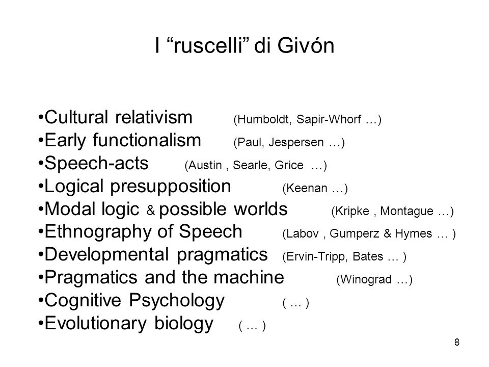 I ruscelli di Givón Cultural relativism (Humboldt, Sapir-Whorf …)