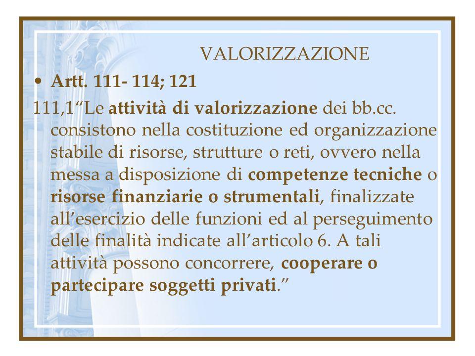 VALORIZZAZIONE Artt. 111- 114; 121.