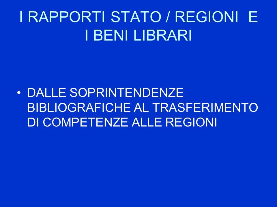 I RAPPORTI STATO / REGIONI E I BENI LIBRARI