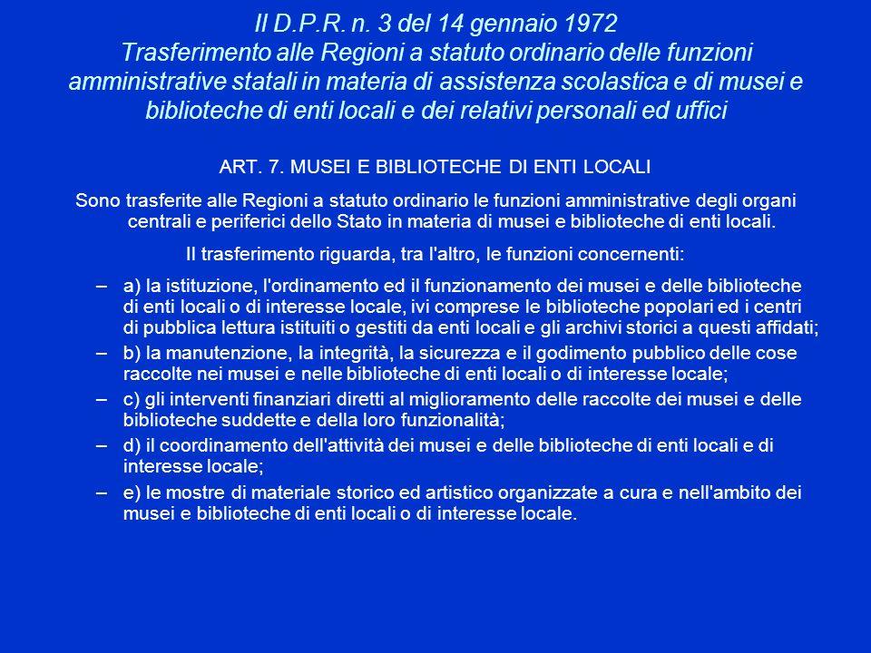 Il D.P.R. n. 3 del 14 gennaio 1972 Trasferimento alle Regioni a statuto ordinario delle funzioni amministrative statali in materia di assistenza scolastica e di musei e biblioteche di enti locali e dei relativi personali ed uffici