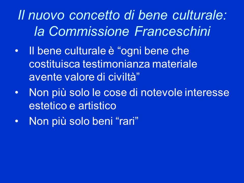 Il nuovo concetto di bene culturale: la Commissione Franceschini