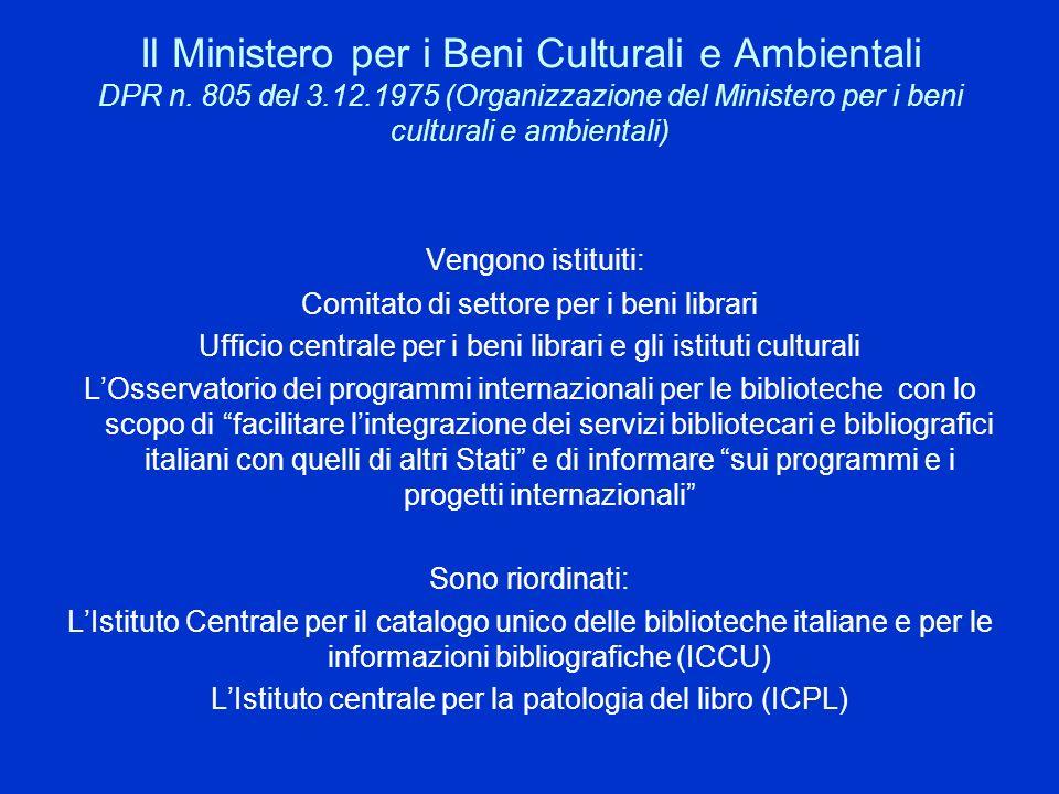 Il Ministero per i Beni Culturali e Ambientali DPR n. 805 del 3. 12