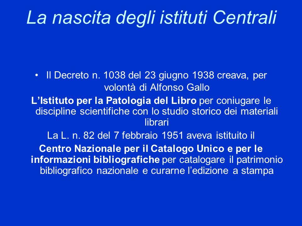La nascita degli istituti Centrali