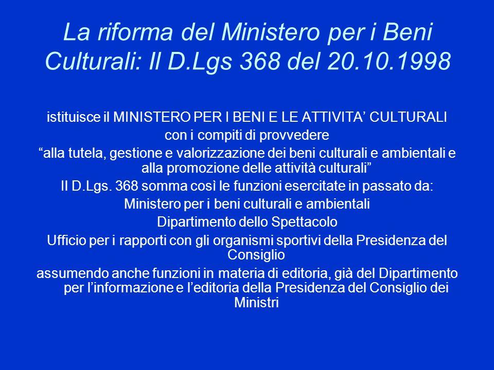 La riforma del Ministero per i Beni Culturali: Il D.Lgs 368 del 20.10.1998