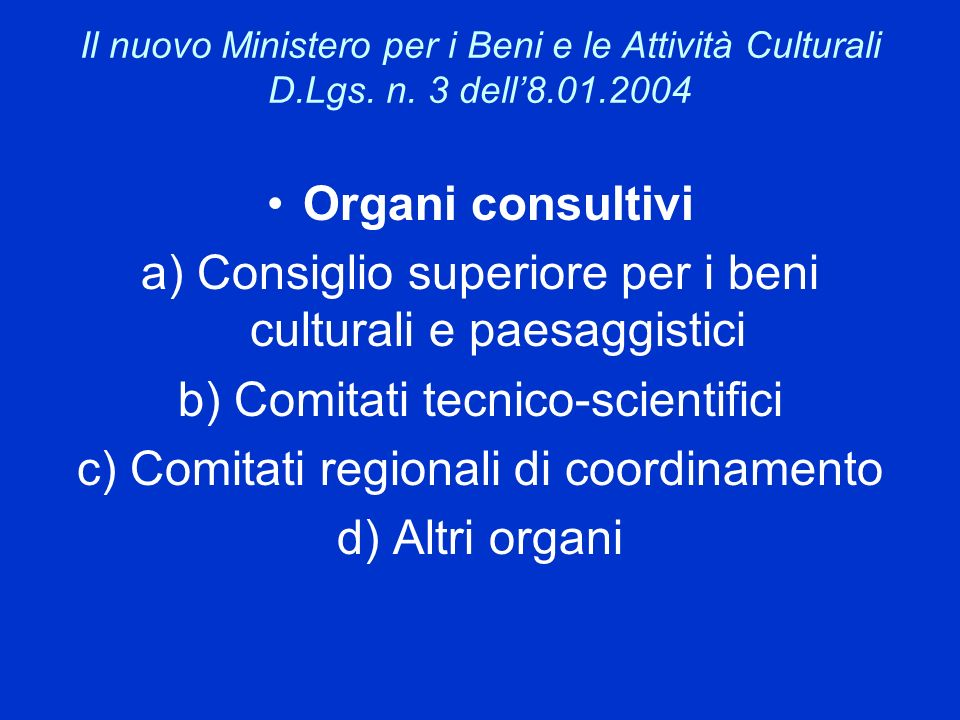 a) Consiglio superiore per i beni culturali e paesaggistici