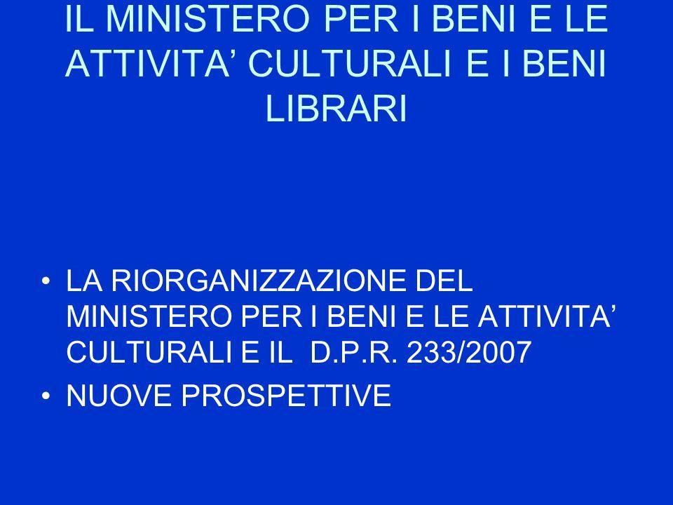 IL MINISTERO PER I BENI E LE ATTIVITA' CULTURALI E I BENI LIBRARI