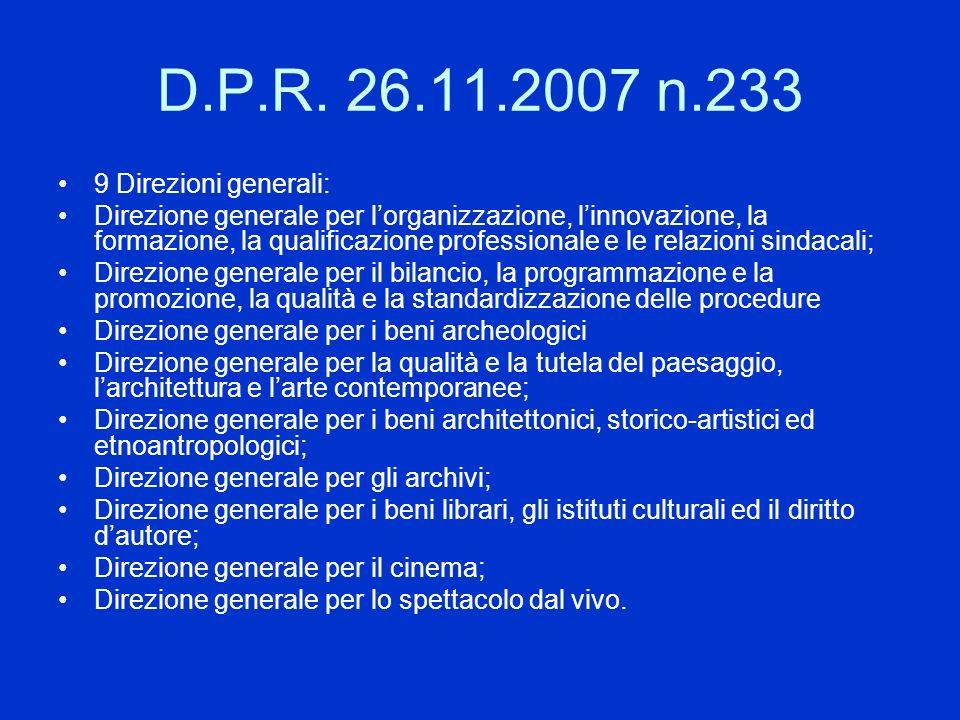 D.P.R. 26.11.2007 n.233 9 Direzioni generali: