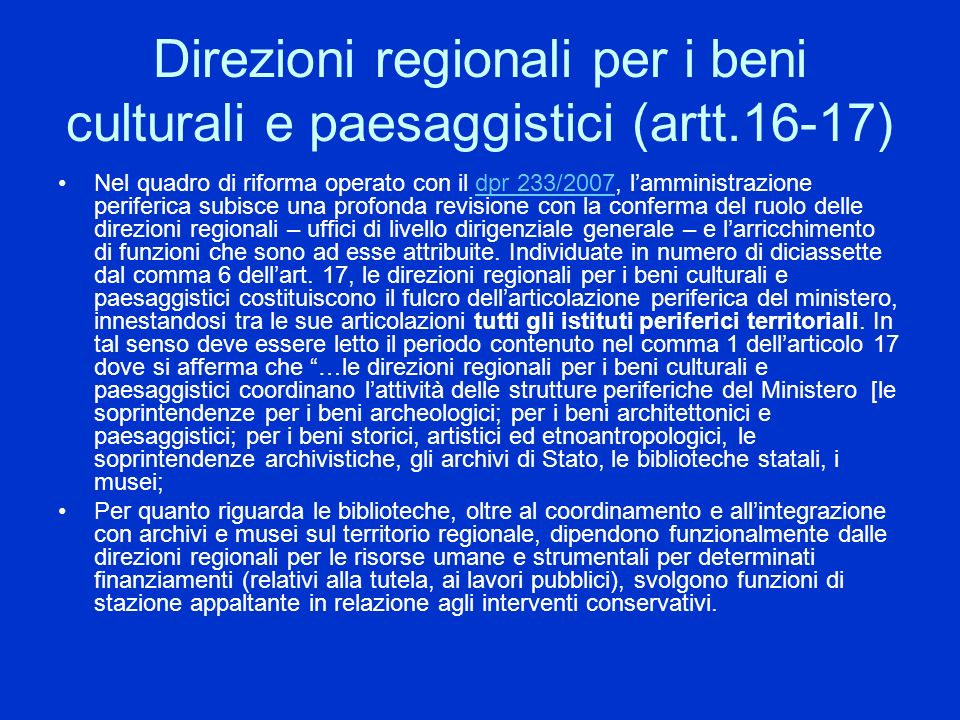 Direzioni regionali per i beni culturali e paesaggistici (artt.16-17)