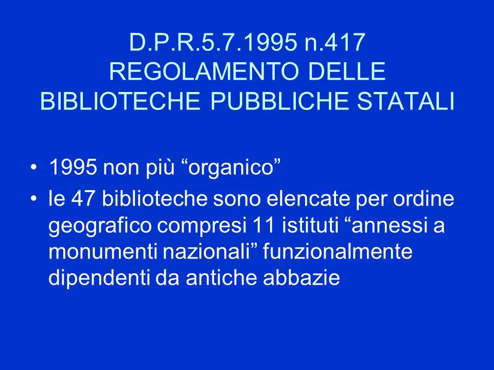 D.P.R.5.7.1995 n.417 REGOLAMENTO DELLE BIBLIOTECHE PUBBLICHE STATALI