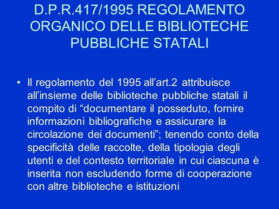 D.P.R.417/1995 REGOLAMENTO ORGANICO DELLE BIBLIOTECHE PUBBLICHE STATALI