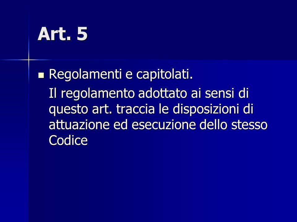Art. 5 Regolamenti e capitolati.