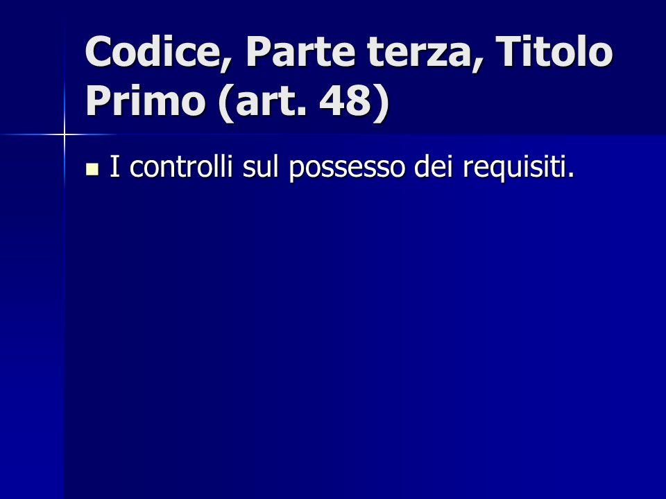 Codice, Parte terza, Titolo Primo (art. 48)
