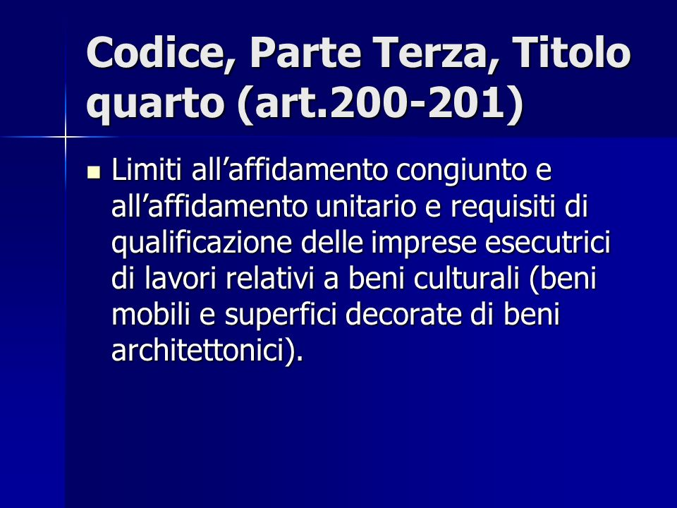 Codice, Parte Terza, Titolo quarto (art.200-201)