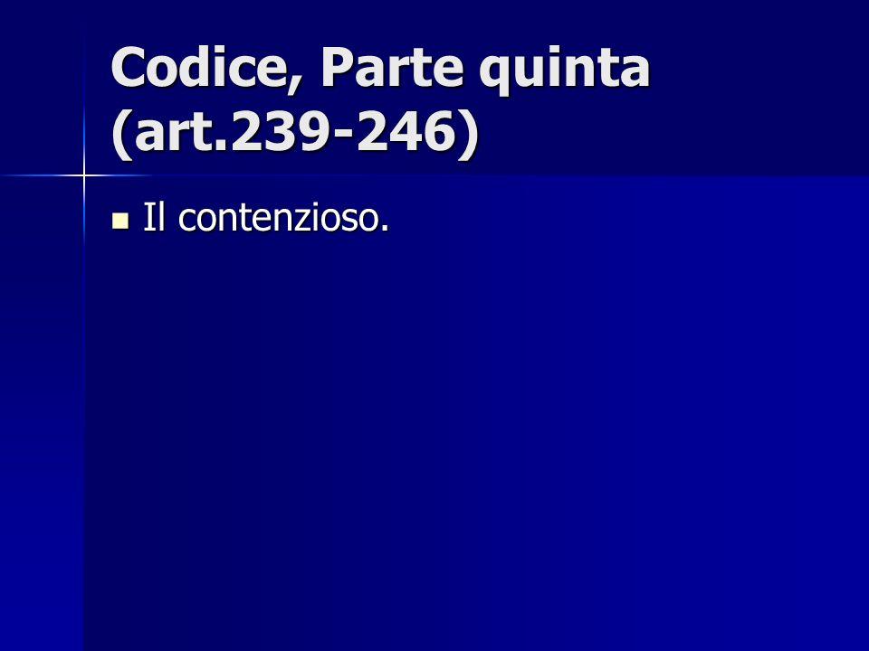 Codice, Parte quinta (art.239-246)