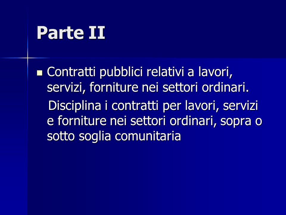 Parte II Contratti pubblici relativi a lavori, servizi, forniture nei settori ordinari.