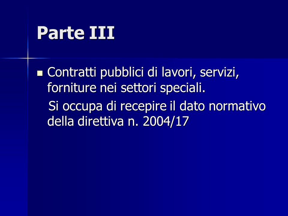 Parte III Contratti pubblici di lavori, servizi, forniture nei settori speciali.
