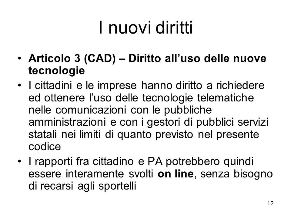 I nuovi diritti Articolo 3 (CAD) – Diritto all'uso delle nuove tecnologie.