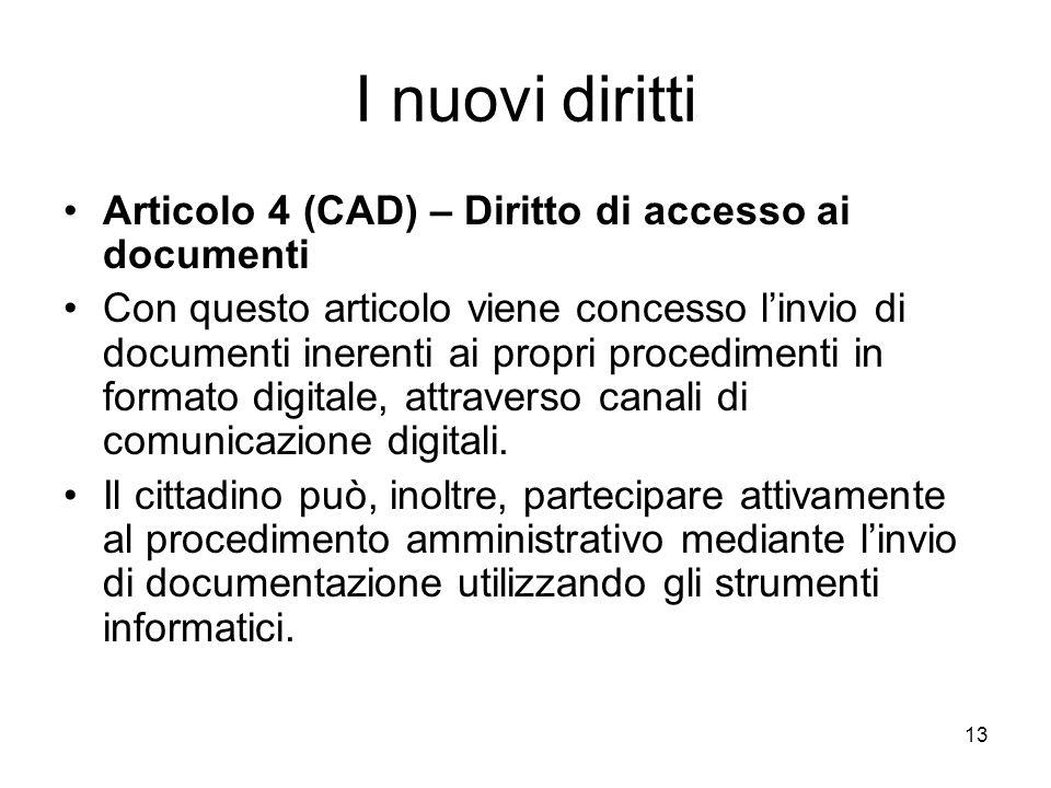 I nuovi diritti Articolo 4 (CAD) – Diritto di accesso ai documenti