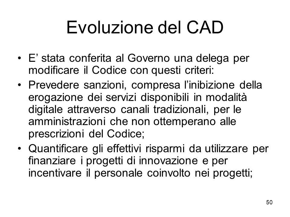 Evoluzione del CAD E' stata conferita al Governo una delega per modificare il Codice con questi criteri: