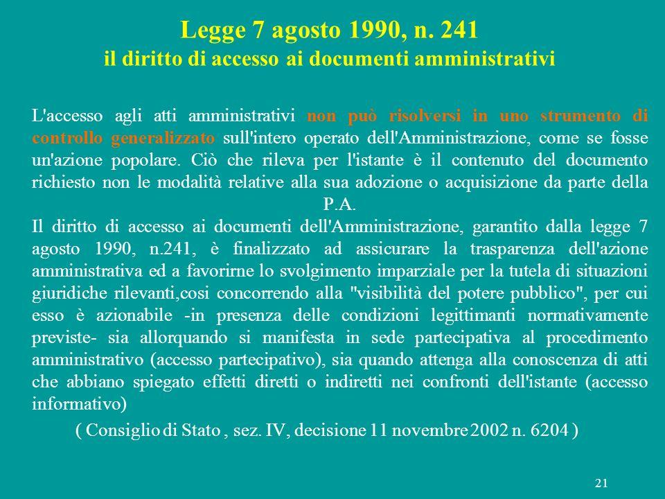 ( Consiglio di Stato , sez. IV, decisione 11 novembre 2002 n. 6204 )