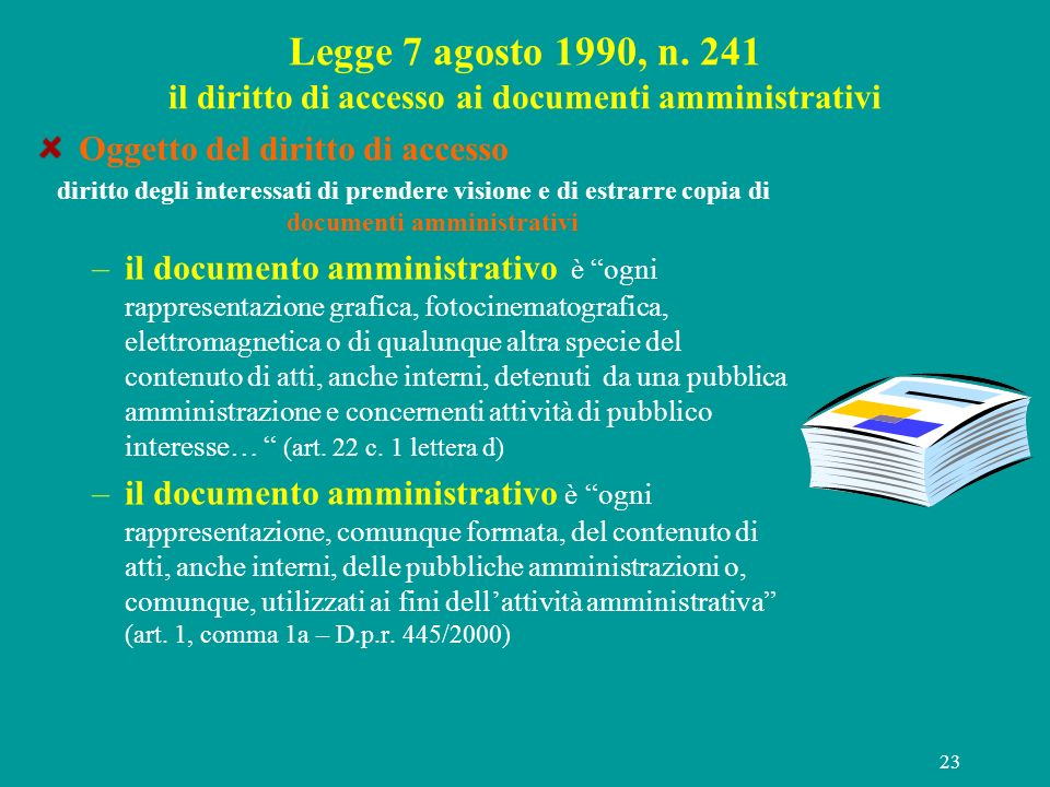 Legge 7 agosto 1990, n. 241 il diritto di accesso ai documenti amministrativi