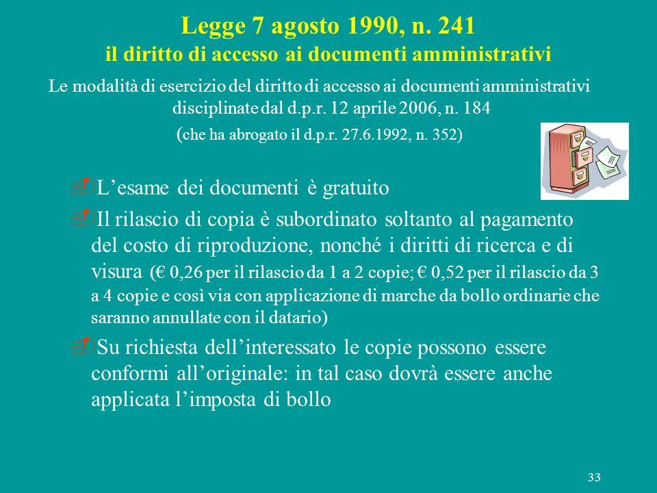 (che ha abrogato il d.p.r. 27.6.1992, n. 352)