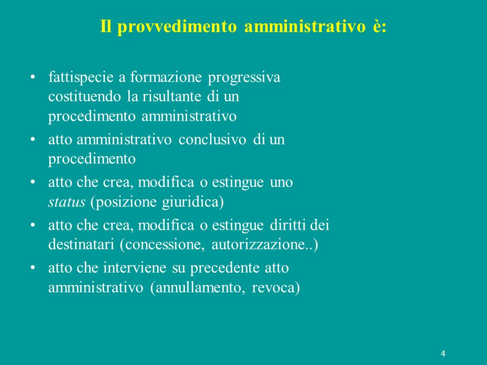 Il provvedimento amministrativo è: