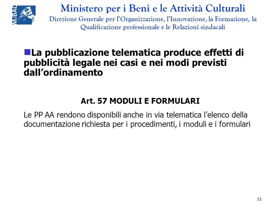 La pubblicazione telematica produce effetti di pubblicità legale nei casi e nei modi previsti dall'ordinamento