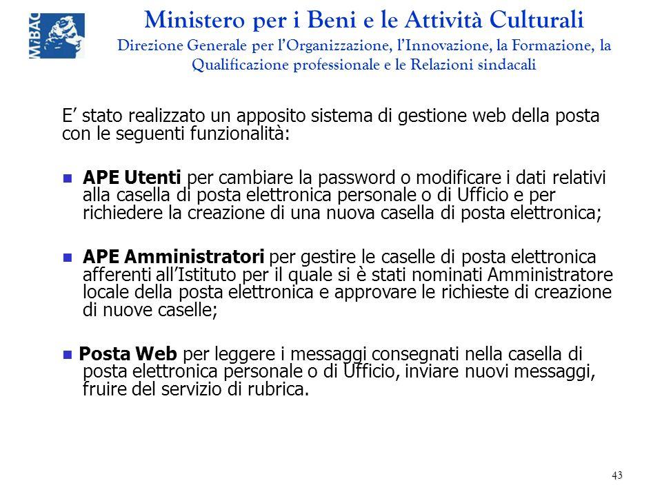 E' stato realizzato un apposito sistema di gestione web della posta con le seguenti funzionalità: