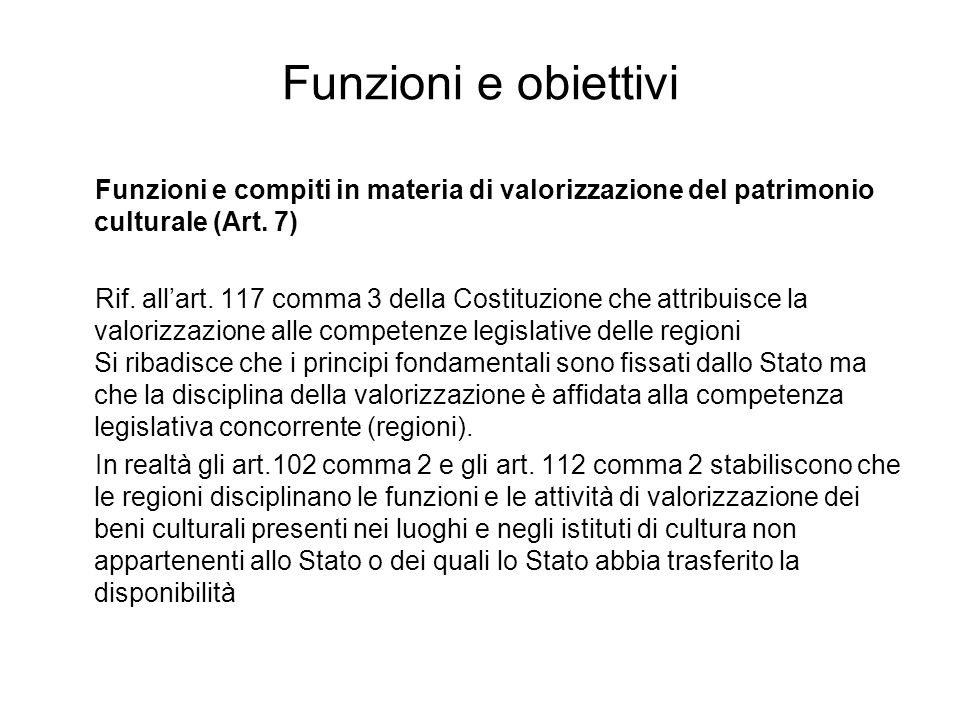 Funzioni e obiettivi Funzioni e compiti in materia di valorizzazione del patrimonio culturale (Art. 7)