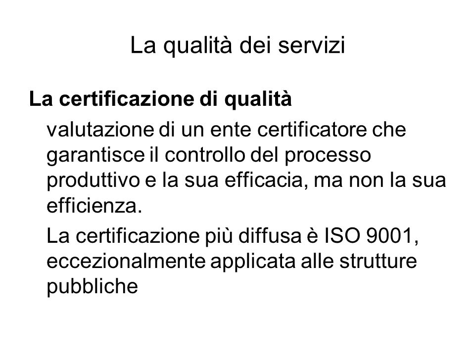La qualità dei servizi La certificazione di qualità