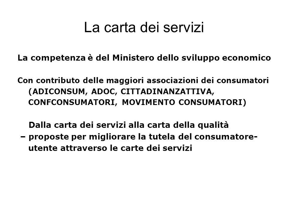 La carta dei servizi La competenza è del Ministero dello sviluppo economico.