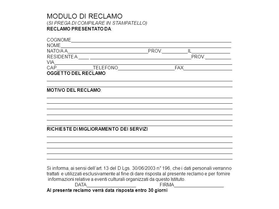 MODULO DI RECLAMO (SI PREGA DI COMPILARE IN STAMPATELLO)