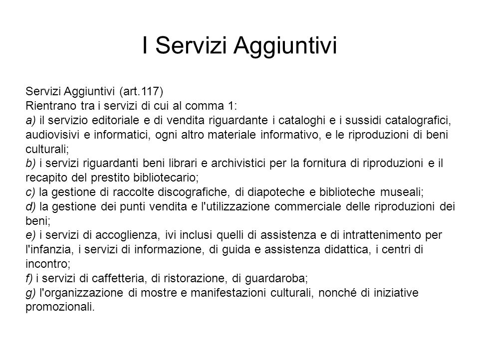 I Servizi Aggiuntivi Servizi Aggiuntivi (art.117)