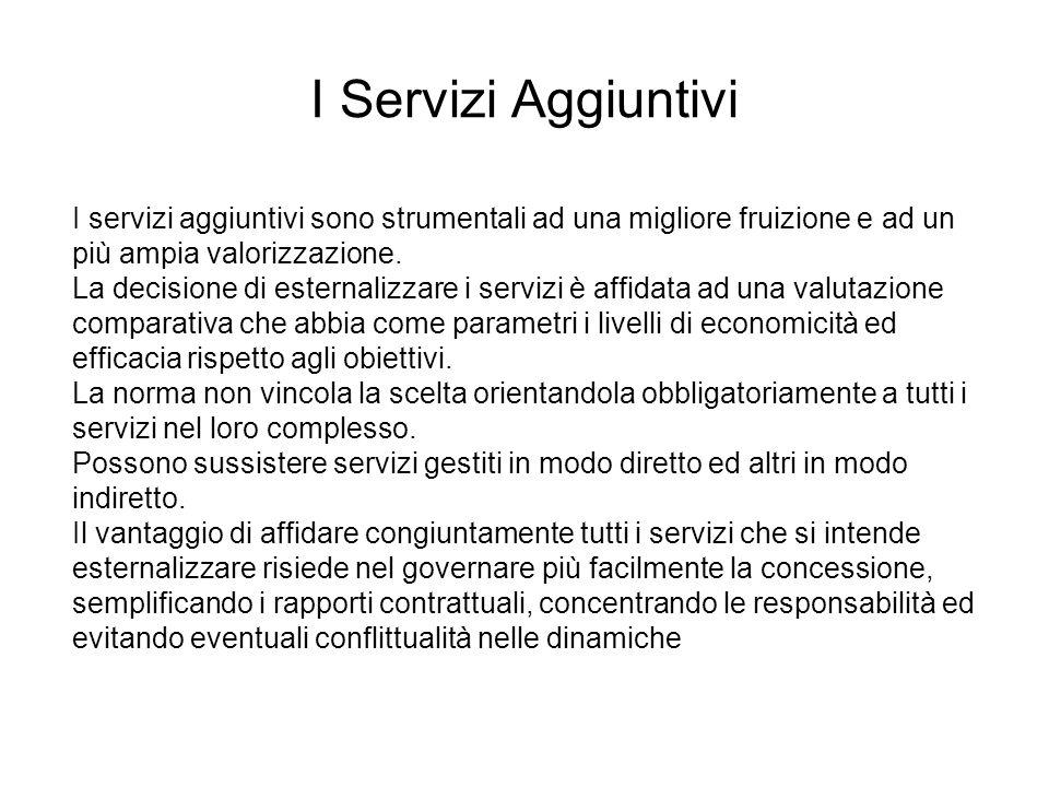 I Servizi Aggiuntivi I servizi aggiuntivi sono strumentali ad una migliore fruizione e ad un più ampia valorizzazione.