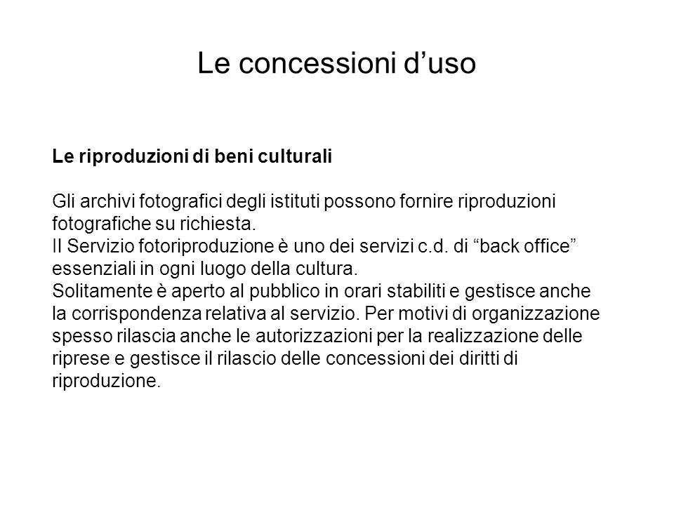 Le concessioni d'uso Le riproduzioni di beni culturali