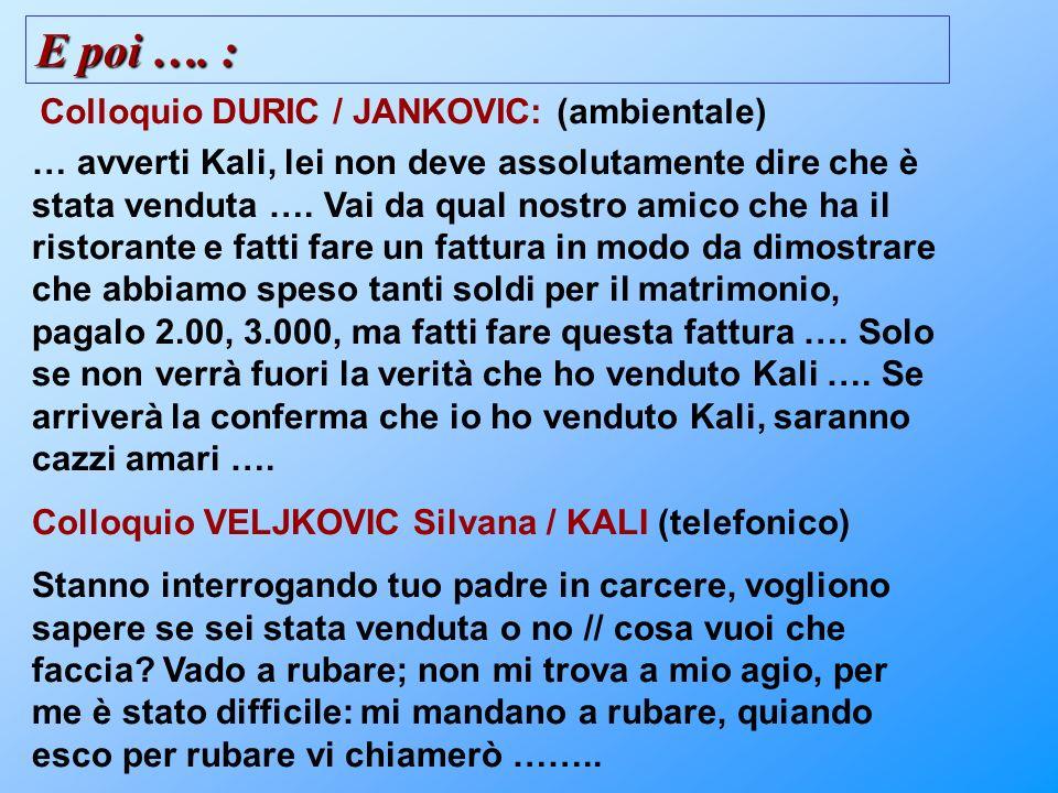 E poi …. : Colloquio DURIC / JANKOVIC: (ambientale)