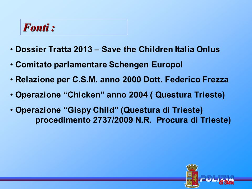 Fonti : Dossier Tratta 2013 – Save the Children Italia Onlus