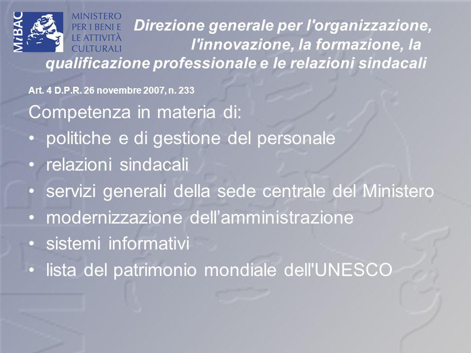 Competenza in materia di: politiche e di gestione del personale