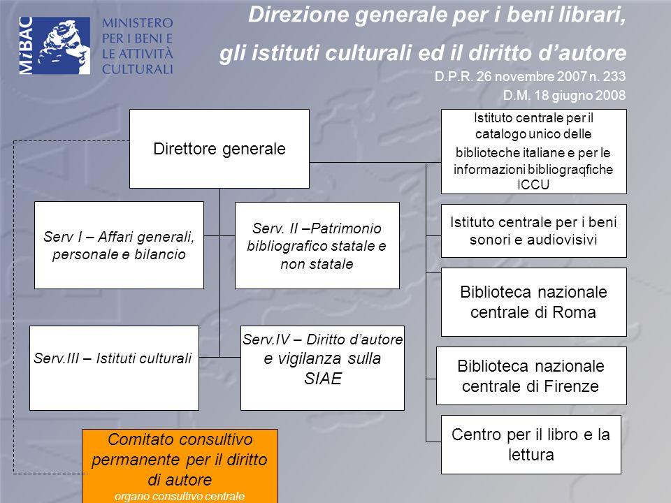 Direzione generale per i beni librari, gli istituti culturali ed il diritto d'autore D.P.R. 26 novembre 2007 n. 233 D.M. 18 giugno 2008
