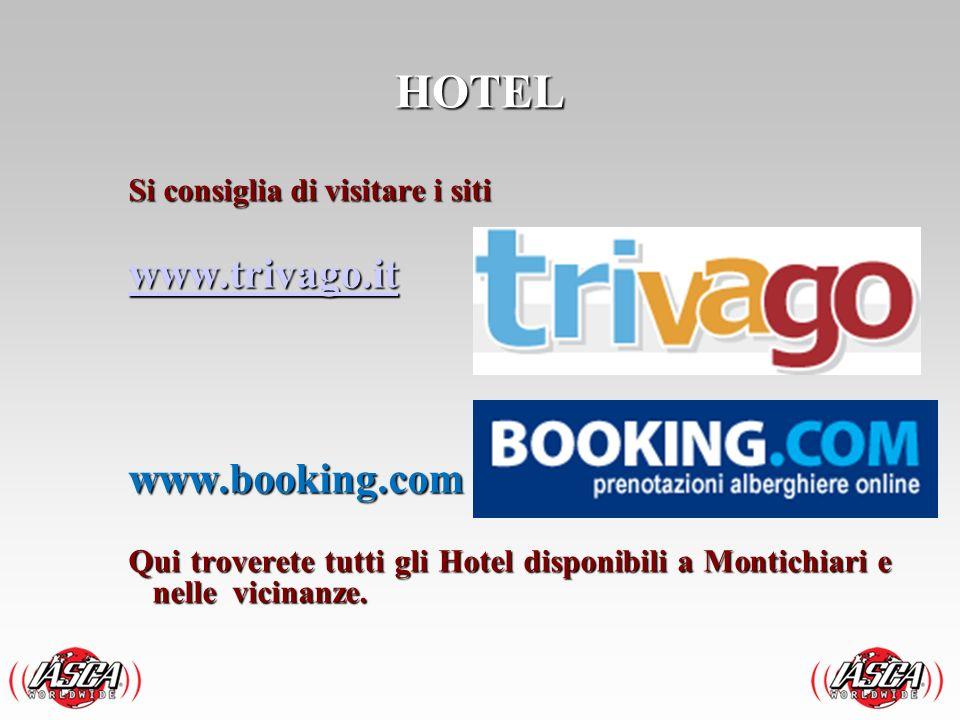 HOTEL www.trivago.it www.booking.com Si consiglia di visitare i siti
