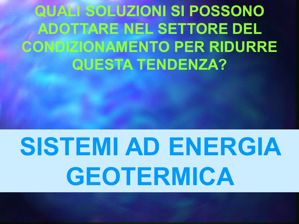 SISTEMI AD ENERGIA GEOTERMICA