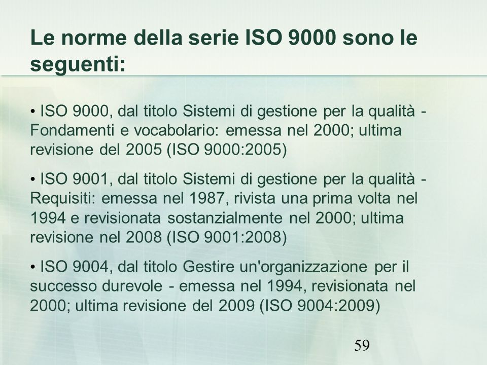 Le norme della serie ISO 9000 sono le seguenti: