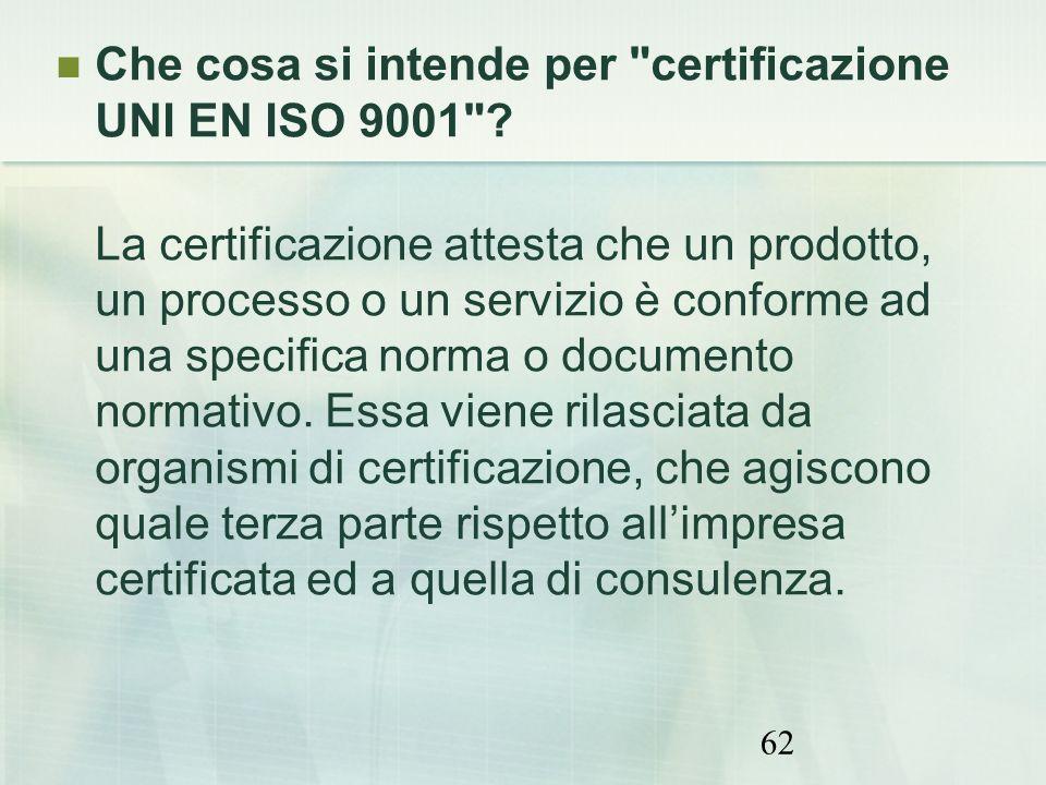 Che cosa si intende per certificazione UNI EN ISO 9001